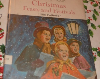 A Holiday Book Christmas Feasts and Festivals Lillie Patterson book