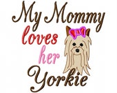 My Mommy loves her Yorkie - Machine Embroidery Design - 6 Sizes