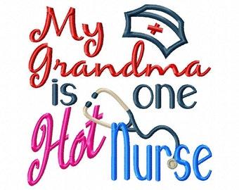My Grandma is one Hot Nurse - Hat Applique - Machine Embroidery Design - 8 Sizes