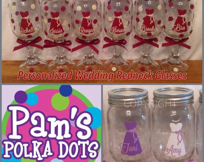 14 Personalized Bride & Bridesmaids REDNECK WINE GLASSES with dress name polka dots for Bridal Bachelorette Gifts Wedding Party Favor