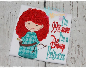 I'm 99% Sure I'm a Disney Princess - Merida - Brave Inspired Embroidered Applique Shirt