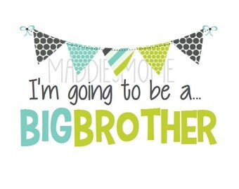 Big Brother Banner- I'm Going to be a Big Brother - Bunting - DIY Iron on Transfer - T shirt Decal
