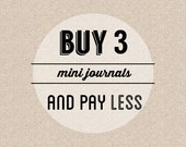 Buy 3 and Pay Less, Mini Journal, Jotter, Pocket Notebook