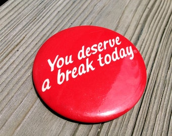 "Vintage McDonalds ""You Deserve a Break Today"" Button - Collectible Pin"