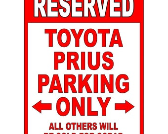 Toyota Prius Aluminum Parking Sign  - Be sure to check out all of our Funny Signs - Warning Label Funny PS 021