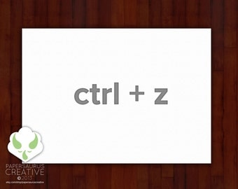 Greeting card: ctrl + z — I'm sorry, if I could undo it, I would