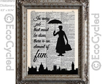 Mary Poppins Fun in Every Job Quote on Vintage Upcycled Dictionary Art Print Book Art Print Music Recycled book poster upcycled book page