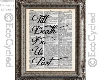 Till Death Do Us Part Typography 1 on Vintage Upcycled Dictionary Art Print Book Art Print Anniversary Wedding Romance Forever bookworm gift