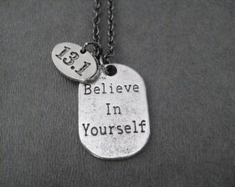 BELIEVE IN YOURSELF 13.1 Half Marathon Pewter Pendant Necklace - Pewter Half Marathon Charm and Believe Dog Tag Style Charm - Gunmetal chain