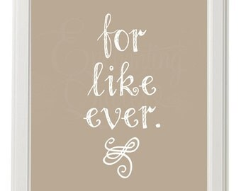 For. Like. Ever. Digital Printable Art