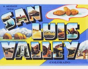 Greetings from San Luis Valley Fridge Magnet