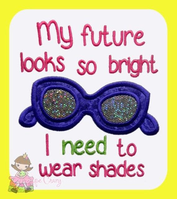 My future looks so bright Applique Embroidery design