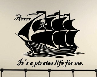 Pirate Ship Wall Decals Its a Pirates Life For Me Pirate Ship Wall Decal Vinyl Lettering Wall Sticker Boys Bedroom Removable Wall Decor