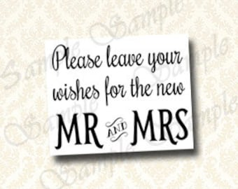 Please Leave Your Wishes For The New Mr and Mrs - Wedding Well Wishes Sign, Vintage Calligraphy Style 5x7 and 8x10 Black / White - 214