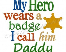Instant Download - Police Designs Sheriff Designs Deputy Designs Security Designs Embroidery - My Hero Wears a Badge 4x4, 5x7, 6x10 hoops