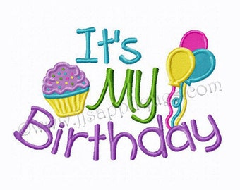 Instant Download - Birthday Designs - Birthday Embroidery Design It's My Birthday with Balloons and Cupcake for 5x7 and 6x10 hoops