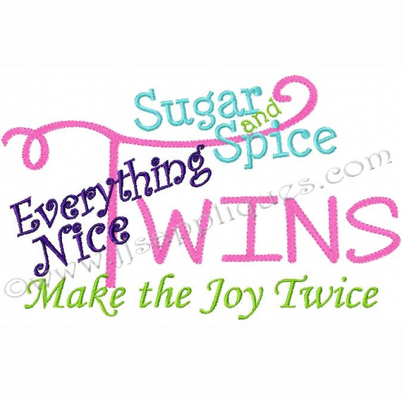 Instant Download - Twins Design Twins, Sugar and Spice, Make the Joy Twice Embroidery 4x4, 5x7, 6x10 hoops