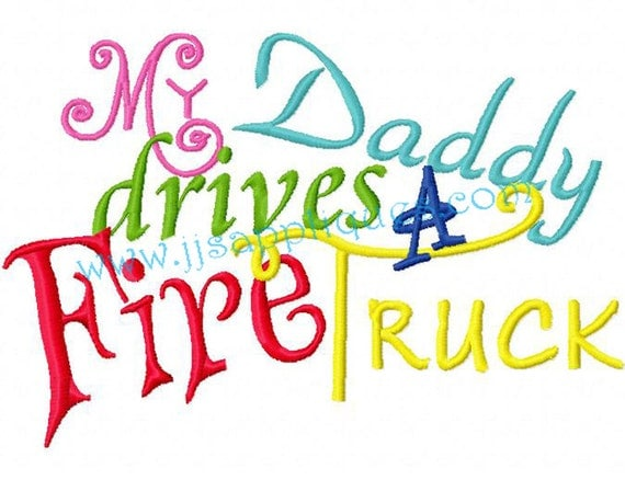 Instant Download - My Daddy Embroidery Applique Design - My Daddy Drives a Fire Truck for Girl 4x4, 5x7, 6x10 hoops