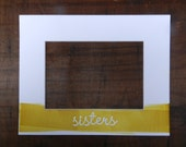 Customizable Letterpress Sisters Picture Frame Mat with Hand-rolled Ink