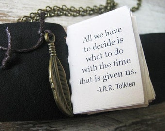 book necklace jewelry inspirational quote by Tolkien All we have to decide is what to do miniature handstitched book for book lover