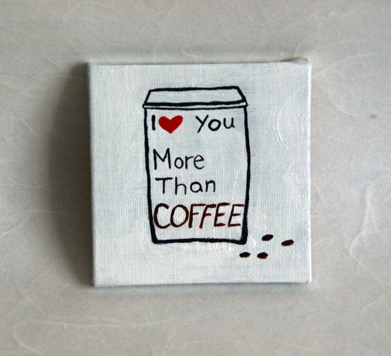 I Love You More Than Coffee: I Love You More Than Coffee By Gabrielle Corradino