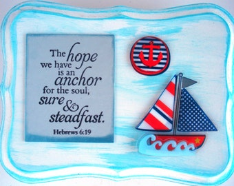 ANCHOR Verse Art.  The hope we have is an anchor for the soul, sure and steadfast. Hebrews 6.19. Handmade Bible Christian Scripture Wall Art