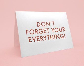 Valentines Day Card. 5x7. Letterpress style. Don't forget your everything!