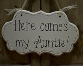 Here comes my Auntie Hand Painted Wooden Wedding Sign - Ring Bearer Sign - Flower Girl Sign - Ring Bearer Pillow Alternative - kg595