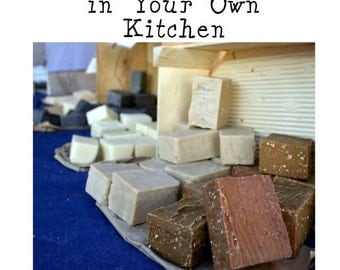 Making Soap in Your Own Kitchen soap making eBook soap making recipes making soap at home