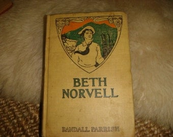 Vintage 1907 Beth Norvell by Randall Parrish Vintage Fiction Illustrated  A Western Romance