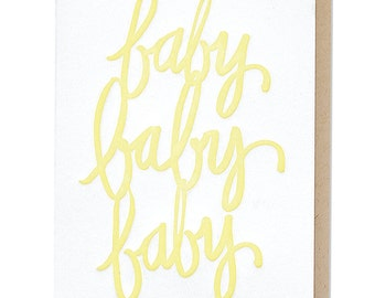 Baby Baby Baby Letterpress Card