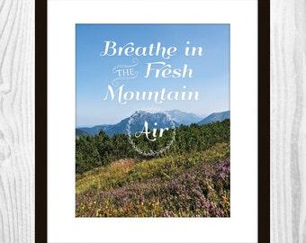 """Fresh Mountain Air Quote - Art Print - 8x10"""""""