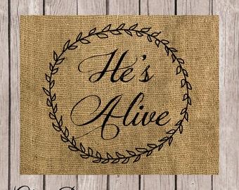 Bible Verse, He's Alive, Scripture Printable, Easter printable, Burlap, Printable 8x10 File, INSTANT DOWNLOAD