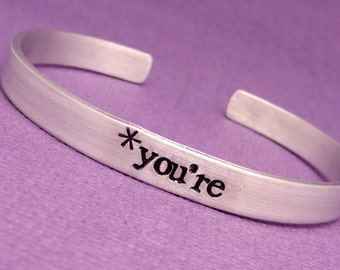 Grammar Police - *you're - A  Hand Stamped Bracelet in Aluminum or Sterling Silver
