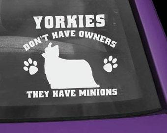 Yorkies Have Minions Vinyl Decal
