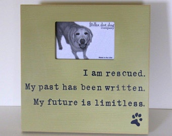 the best things are rescued, dog frame, distressed frame
