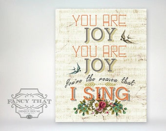 8x10 art print - You Are Joy, Reason I Sing - Aged & Distressed sheet music with vintage florals and birds - Typography  Poster Print