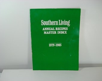 Southern Living Cookbook Annual Recipes Master Index 1979-1985 Booklet