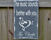 Wedding Sign, Personalized Wedding Gift, The Music Sounds Better with You, Engagement Gift, Anniversary Gift, Custom Wood Sign