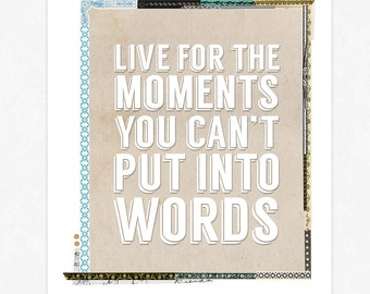 Live For the Moments - Life Quote Art Print - Collage Typography Poster Print - Collage Art Print