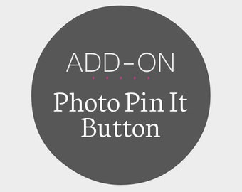 Photo Pin-It Button - Hover Over Photos - Add-On to a Premade Design