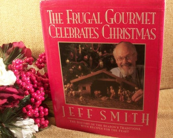 The Frugal Gourmet Celebrates Christmas Holiday Cookbook by Jeff Smith Narrative Christian Traditions