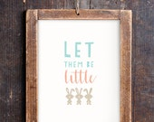 Let them be little Bunny Print for a Baby Girl or Boy's Nursery - Bunny Nursery - Bunny Print - Instant Download Wall Art - Print at Home