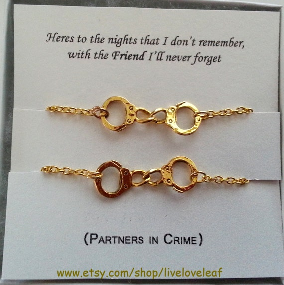 Shop the latest Matching Friend Bracelets products from AllyriaSky on Etsy, LiveLoveLeaf on Etsy and more on Wanelo, the world's biggest shopping mall. 3 Partners in crime matching Best Friends Bracelets. saved by @elleennn 5 months ago. LiveLoveLeaf on Etsy $ Browse partners in crime jewelry.