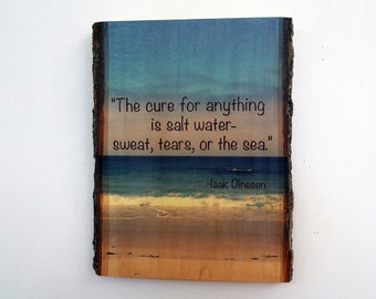 Inspirational Wooden Plaque - The Cure for Anything is Salt Water Quote on Natural Edge Wood - Rustic Wood Sign