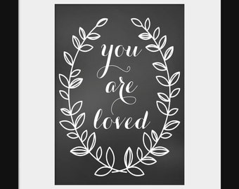 Wall Decor- Quote Print- You Are Loved Print- Chalkboard Print- Quote Print for Nursery- Black and White Print- Loved Print