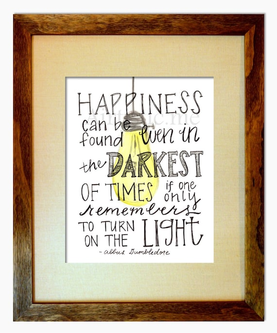 Happiness Can Be Found In The Darkest Of Times Quote: Items Similar To 8 X 10 Print Happiness Can Be Found In