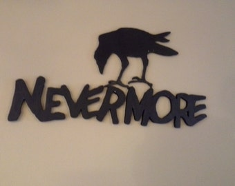 "Quoth the raven ""Nevermore"" Sign 3D from Poe, The Raven (sign only)"