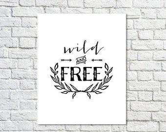 BUY 2 GET 1 FREE Type Poster, Shabby Chic Decor, Black Friday, Black White Decor, Motivational Poster, Inspirational Poster - Wild and Free