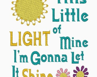 This Little Light of Mine I'm Gonna Let it Shine  MACHINE Embroidery Design
